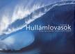 MCKENNA, TIM - HULL�MLOVASOK - A VIL�G LEGVESZ�LYESEBB HULL�MA: A TAHITI TEAHUPOO