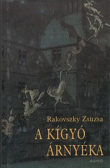 Rakovszky Zsuzsa - A k�gy� �rny�ka [eK�nyv: pdf, epub, mobi]
