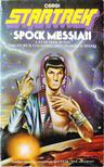 Cogswell, Thodore R., Spano, Charles A. Jr. - Spock Messiah [antikv�r]