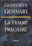 GENNARI, GENEVI�VE - La Femme pr�caire [antikv�r]