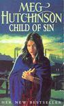 Hutchinson, Meg - Child of Sin [antikv�r]