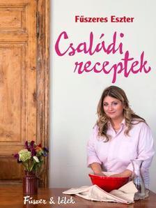 Fűszeres Eszter - CSALÁDI RECEPTEK