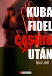 LATELL, BRIAN - KUBA FIDEL CASTRO UT�N