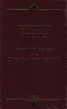 Karinthy Frigyes - TANÁR ÚR KÉREM - VÁLOGATOTT ÍRÁSOK