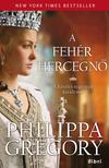 Philippa Gregory - A feh�r hercegn�