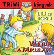 - Lili �s Berci/V�rjuk a Mikul�st - Trixi k�nyvek