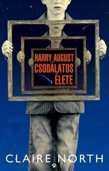 North, Claire - Harry August csodálatos élete