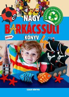 Gáti Éva - Nagy barkácssuli könyv 4.