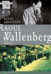 JANGFELDT, BENGT - Raoul Wallenberg �lete #