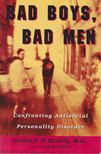 Donald W. Black, M.D., C. Lindon Larson - Bad Boys,  Bad Men [antikvár]