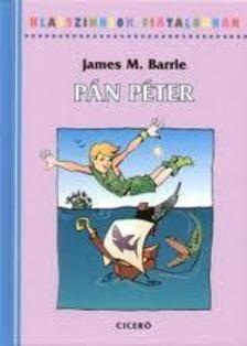 James M. Barrie - P�N P�TER - KLASSZIKUSOK FIATALOKNAK -