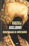 Vaszilij Akszjonov - Volterjánosok és volterjankák [antikvár]