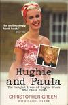GREEN, CHRISTOPHER - Hughie and Paula - The Tangled Lives of Hughie Green and Paula Yates [antikvár]