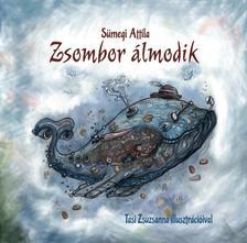 Sümegi Attila - Zsombor álmodik