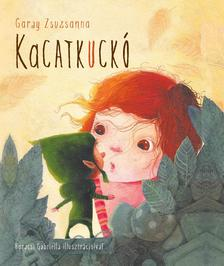 Garay Zsuzsanna - Kacatkuckó