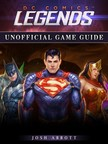 Abbott Josh - DC Comics Legends Unofficial Game Guide [eKönyv: epub,  mobi]