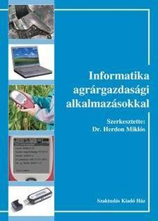 HERDON MIKL�S (SZERK.) - Informatika agr�rgazdas�gi alkalmaz�sokkal