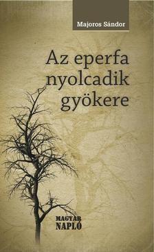 MAJOROS S�NDOR - Az eperfa nyolcadik gy�kere