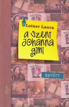 Leiner Laura - A Szent Johanna gimi 2. - Egy�tt