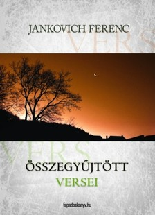 Jankovich Ferenc - �sszegy�jt�tt versek [eK�nyv: epub, mobi]