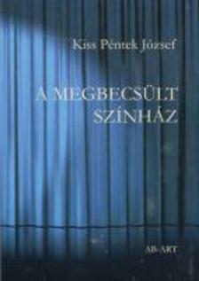 Kiss Péntek József - A megbecsült színház