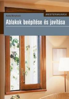MOTYKOV�, ADELA - ABLAKOK BE�P�T�SE �S JAV�T�SA - MESTERMUNKA