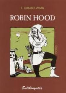 VIVIAN, E. CHARLES - ROBIN HOOD - SULIK�NYVT�R