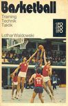 WALDOWSKI, LOTHAR - Basketball - Training,  Technik,  Taktik [antikvár]