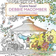 Debbie Macomber - Gyere haza! - Sz�nez�k�nyv feln�tteknek