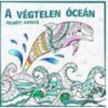 . - A végtelen óceán - felnőtt kifestő