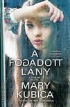 Mary Kubica - A fogadott lány  [eKönyv: epub, mobi]