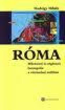 Medvigy Mihály - Róma - Művészeti és régészeti barangolás a történelmi múltban