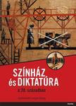 Lengyel Gy�rgy (szerk.) - Sz�nh�z �s diktat�ra a 20. sz�zadban