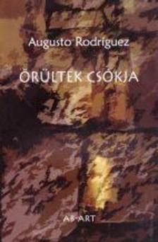 RODRIGUEZ, AUGUSTO - Őrültek csókja