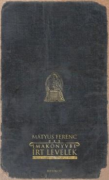 M�tyus Ferenc - Imak�nyvbe �rt levelek [eK�nyv: epub, mobi]