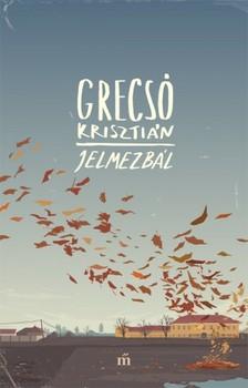 GRECS� KRISZTI�N - Jelmezb�l - Egy csal�dreg�ny mozaikjai [eK�nyv: epub, mobi]