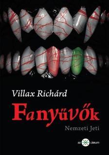 Villax Richárd - Villax Richárd: Fanyűvők (Nemzeti Jeti)