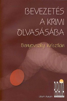Benyovszky Krisztián - BEVEZETÉS A KRIMI OLVASÁSÁBA - PARAZITA KÖNYVEK 2. -