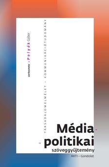 POLYÁK GÁBOR (SZERK.) - Médiapolitikai szöveggyűjtemény