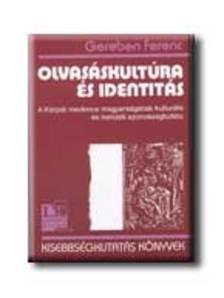 Gereben Ferenc - Olvasáskultúra és identitás