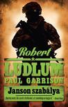 ROBERT LUDLUM - PAUL GARRISON - JANSON SZAB�LYA