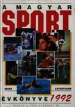 Harle Tam�s, L�donyi L�szl� - A magyar sport �vk�nyve 1992 [antikv�r]