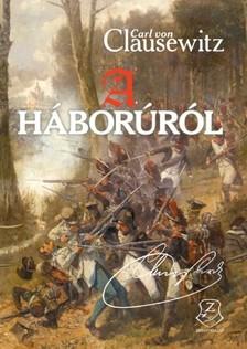 Carl von Clausewitz - A h�bor�r�l [eK�nyv: epub, mobi]