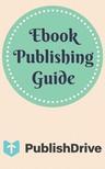 PublishDrive - Ebook Publishing Guide from PublishDrive [eKönyv: epub,  mobi]