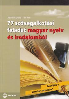 Bujdos� Hajnalka, T�th �kos - 77 sz�vegalkot�si feladat magyar nyelv �s irodalomb�l