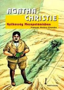 CHRISTIE, AGATHA - GYILKOSSÁG MEZOPOTÁMIÁBAN - KÉPREGÉNY -