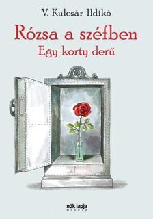 V. KULCSÁR ILDIKÓ - Rózsa a széfben - Egy korty derű [eKönyv: epub, mobi]