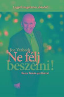 Joe Yazbeck - Ne félj beszélni!