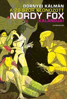 Dörnyei Kálmán - A 26-szor klónozott Nordy Fox kalandjai [eKönyv: epub, mobi]