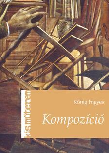 K�nig Frigyes - Kompoz�ci�